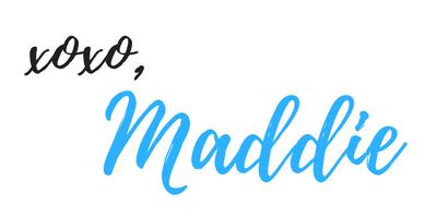 xoxo, Maddie
